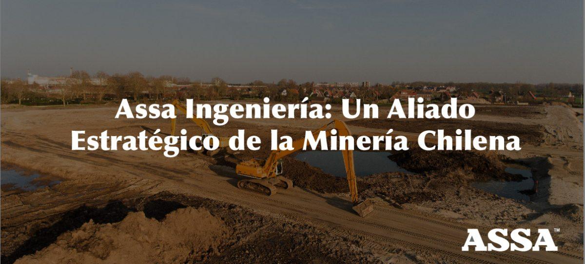 Assa Ingeniería Un Aliado Estratégico de la Minería Chilena-01